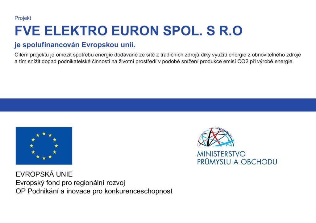 FVE na objektu Elektro Euron je podporována z fondu pro regionální rozvoj z operačního programu Podnikání a inovace pro konkurenceschopnost